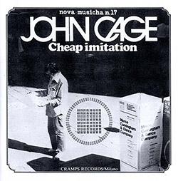 Cage, John: Cheap Imitation