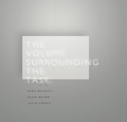 Malfatti / Drumm / Capece: The Volume Surrounding The Task
