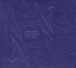 Nadzharov / Chichilin / Stolyar: NaChiSto (Creative Sources)