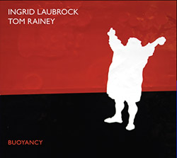 Laubrock, Ingrid / Tom Rainey: Buoyancy