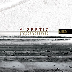 Ferrian, Stefano / Simone Quatrana: A-SEPTiC (Den Records)