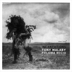 Malaby, Tony Paloma Recio: Incantations