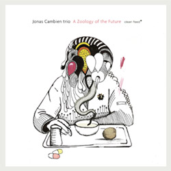 Cambien, Jonas Trio: A Zoology of the Future