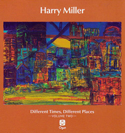 Miller, Harry: Different Times, Different Places Volume Two