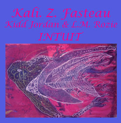 Fasteau, Kali. Z / Kidd Jordan / L.M. Rozie: Intuit (Flying Note)