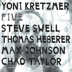 Kretzmer, Yoni (Steve Swell / Thomas Heberer / Max Johnson / Chad Taylor): FIVE (OutNow Recordings)