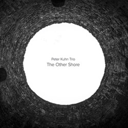 Kuhn, Peter Trio (w/ Kyle Moti / Nathan Hubbard): The Other Shore