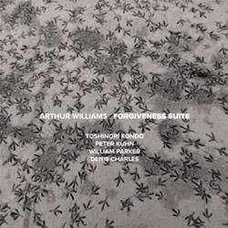 Williams, Arthur (w/ Peter Kuhn / Toshinori Kondo / William Parker / Denis Charles): Forgiveness Sui