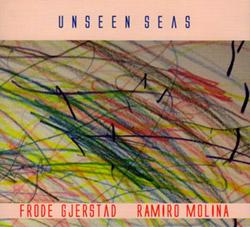 Gjerstad, Frode / Ramiro Molina: Unseen Seas (FMR)