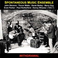 Spontaneous Music Ensemble: Withdrawal (1966/7)[REISSUE]