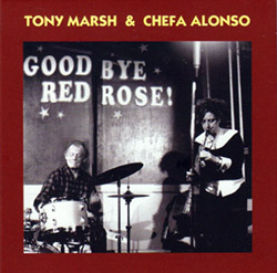 Marsh, Tony / Chefa Alonso: Goodbye Red Rose (2008/9)