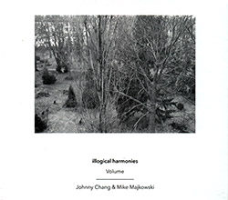 Illogical Harmonies (Chang / Majkowski): Volume