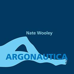 Wooley, Nate: Argonautica