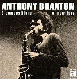 Braxton, Anthony: 3 Compositions Of New Jazz [VINYL]