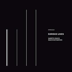 Davis, Gareth / Machinefabriek: Shroud Lines