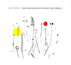 Schindler, Udo / Marco von Orelli : Luft.Spiele