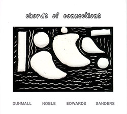 Dunmall / Noble / Edwards / Sanders: Chords Of Connections (FMR)