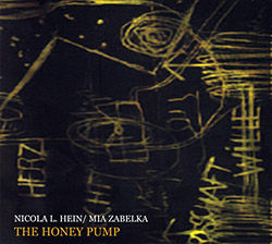 Hein, Nicola L. / Mia Zabelka : The Honey Pump