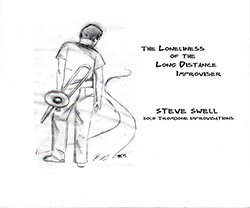 Swell, Steve: The Loneliness of the Long Distance Improviser