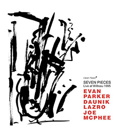 Parker, Evan / Daunik Lazro / Joe McPhee: Seven Pieces. Live At Willisau 1995
