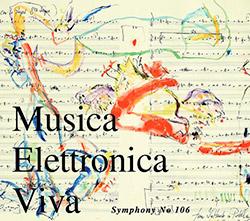 Musica Elettronica Viva: Symphony No 106 (Les Disques Victo)