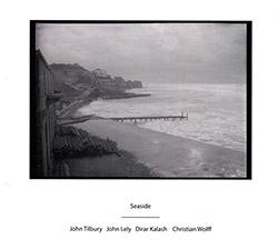 Tilbury, John / John Lely / Dirar Kalash & Christian Wolff: Seaside