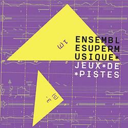 Ensemble SuperMusique: Jeux De Pistes