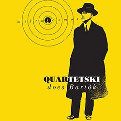Quartetski: Quartetski Does Bartok - Mikrokosmos, Sz 107