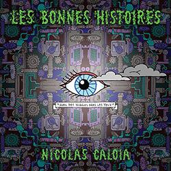 Caloia, Nicolas  : Les Bonnes Histoires