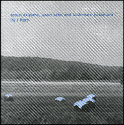 Akiyama, Tetuzi / Jason Kahn / Toshimaru Nakamura: IHJ / Ftarri