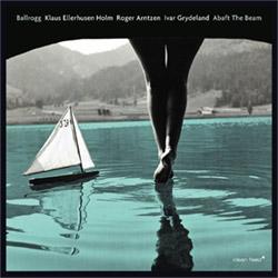 Ballrogg (Ellerhuse-Holm / Arntzen / Grydeland): Abaft the Beam (Clean Feed)