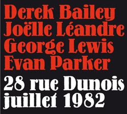Bailey, Derek / Joelle Leandre / George Lewis / Evan Parker : 28 Rue Dunois Juillet 1982