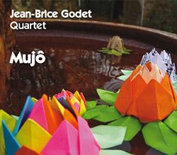 Godet, Jean-Brice Quartet (Godet / Attias / Niggenkemper / Costa): Mujo