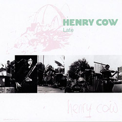 Henry Cow: Vol. 9: Late