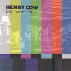 Henry Cow: Vol. 10: Vevey 1976 [DVD]