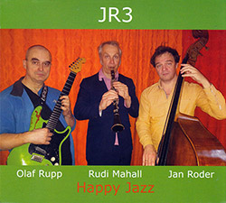 JR3 (Olaf Rupp / Rudi Mahall / Jan Roder): Happy Jazz (Relative Pitch)