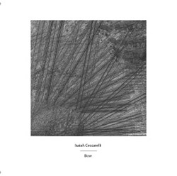 Ceccarelli, Isaiah : Bow (Another Timbre)