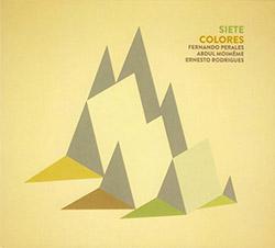 Perales, Fernando / Abdul Moimeme / Ernesto Rodrigues : Siete Colores