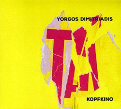 Dimitriadis, Yorgos : Kopfkino (Creative Sources)