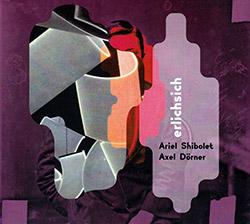 Shibolet, Ariel / Axel Dorner: Erlichsich (Creative Sources)