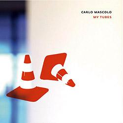 Mascolo, Carlo: My Tubes