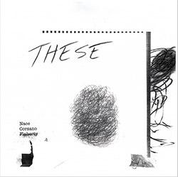 Nace, Bill / Chris Corsano / Paul Flaherty: These [VINYL]