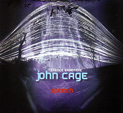 Silence Ensemble led by Peter Urpeth: John Cage: Speech