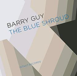 Guy, Barry: The Blue Shroud (Intakt)
