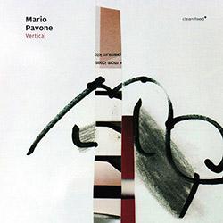 Pavone, Mario (Pavone / Ballout / Malaby / Noriega / McEachern / Sarin): Vertical (Clean Feed)
