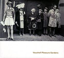 Corringham, Vov / Stephen Flinn / Miguel Frasconi: Vauxhall Pleasure Gardens