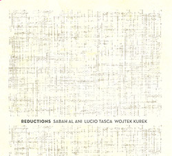 Al Ani, Sabah / Lucio Tasca / Wojtek Kurek: Reductions