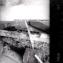 Frangenheim, Alexander  : Talk For A Listener (Creative Sources)