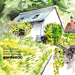 Lazro, Daunik / Jean-Luc Cappozzo / Didier Lasserre: Garden(s) (Ayler Records)