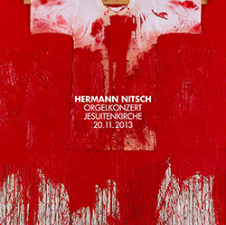 Nitsch, Hermann: Orgelkonzert Jesuitenkirche 20.11.2013 (Trost Records)